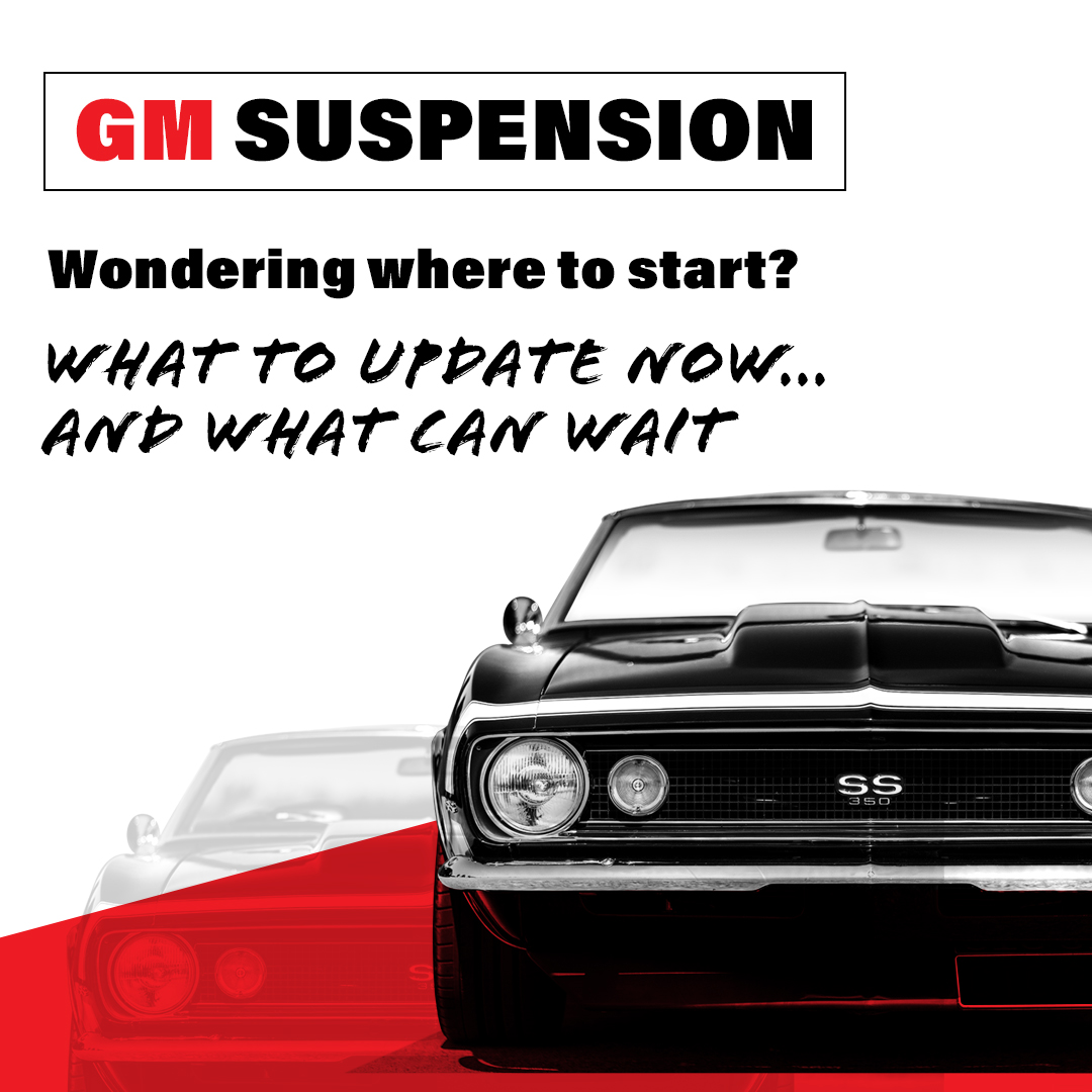 Suspension Upgrades - What to Update Now, and What Can Wait (GM)
